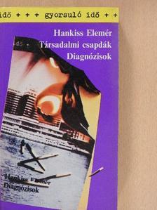 Hankiss Elemér - Társadalmi csapdák/Diagnózisok [antikvár]