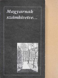 Baranyai Ferenc - Magyarnak számkivetve... [antikvár]