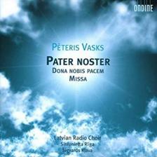 VASKS, PÉTERIS - PATER NOSTER, DONA NOBIS PACEM, MISSA CD KLAVA, LATVIAN RADIO CHOIR