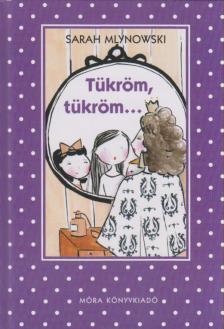 Sarah Mlynowski - Tükröm-tükröm