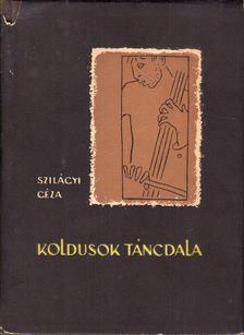Szilágyi Géza - Koldusok táncdala [antikvár]