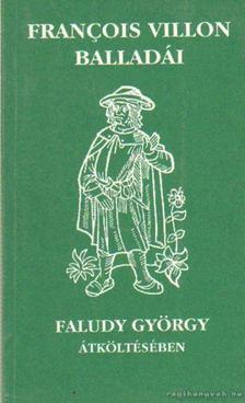 Francois Villon - Francois Villon balladái [antikvár]