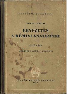 ERDEY LÁSZLÓ - Bevezetés a kémiai analízisbe I. [antikvár]