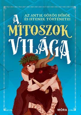 Paolo Valentino - A mítoszok világa - Az antik görög hősök és istenek történetei