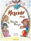 Margit Horváth - Mesevár mese [eKönyv: epub, mobi]