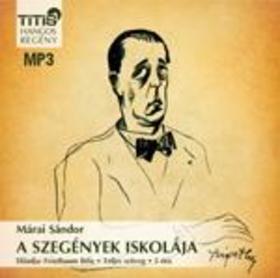 MÁRAI SÁNDOR - A SZEGÉNYEK ISKOLÁJA - HANGOSKÖNYV MP3 ###