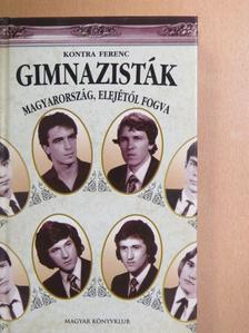 Kontra Ferenc - Gimnazisták [antikvár]