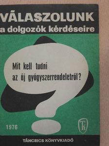 Mészáros Ferenc - Mit kell tudni az új gyógyszerrendeletről? [antikvár]