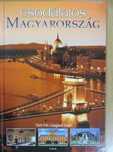 Tóth Pál - Csodálatos Magyarország [antikvár]