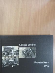 Kovács Emőke - Praeteritum 1956 [antikvár]