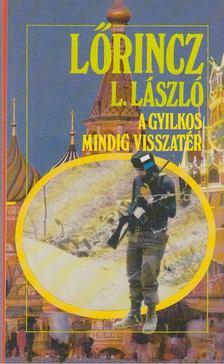 LŐRINCZ L. LÁSZLÓ - A gyilkos mindig visszatér [antikvár]