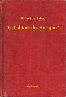 Honoré de Balzac - Le Cabinet des Antiques [eKönyv: epub, mobi]