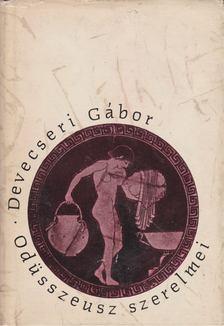 Devecseri Gábor - Odüsszeusz szerelmei [antikvár]