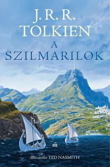 J. R. R. Tolkien - A szilmarilok - Illusztrálta Ted Nasmith