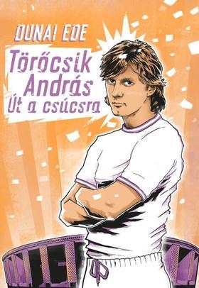 Dunai Ede - Törőcsik András
