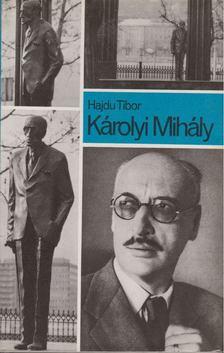 Hajdu Tibor - Károlyi Mihály [antikvár]