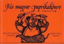 Halász Zoltán - Kis magyar paprikakönyv [antikvár]