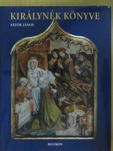 Estók János - Királynék könyve [antikvár]