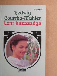 Hedwig Courths-Mahler - Lotti házassága [antikvár]