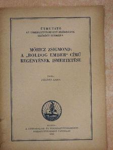 """Földes Anna - Móricz Zsigmond: A """"Boldog ember"""" című regényének ismertetése [antikvár]"""