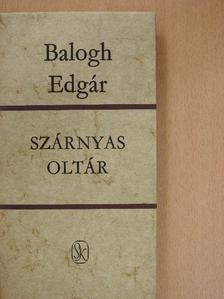 Balogh Edgár - Szárnyas oltár [antikvár]