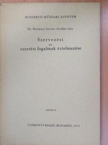 Dr. Harsányi István - Szervezési és vezetési fogalmak értelmezése [antikvár]