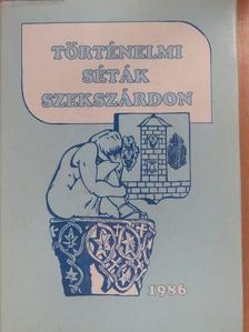 Antal János - Történelmi séták Szekszárdon (dedikált példány) [antikvár]