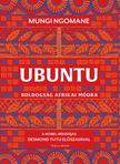 Mungi Ngomane - Ubuntu - Boldogság afrikai módra