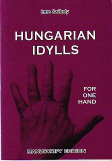 SZÉKELY IMRE - HUNGARIAN IDYLLS FOR PIANO ONE HAND, MANUSCRIPT EDITION, EDITED BY ALEXANDER VARRÓ