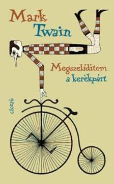 Mark Twain - Megszelídítem a kerékpárt