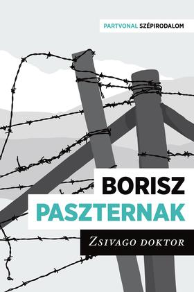 Borisz Paszternak - Zsivago Doktor