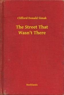 Simak Clifford Donald - The Street That Wasn't There [eKönyv: epub, mobi]