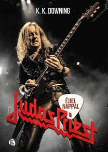 Downing, K. K. - Éjjel-nappal Judas Priest [eKönyv: epub, mobi]