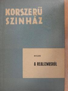 Arthur Miller - A realizmusról [antikvár]