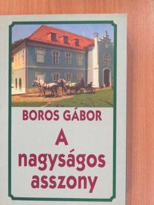 Boros Gábor - A nagyságos asszony [antikvár]