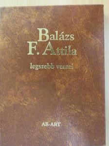 Balázs F. Attila - Balázs F. Attila legszebb versei [antikvár]