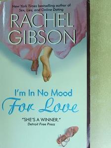 Rachel Gibson - I'm in No Mood For Love [antikvár]