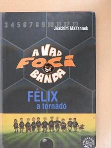 Joachim Masannek - Félix, a tornádó [antikvár]