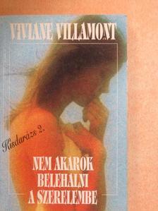 Viviane Villamont - Nem akarok belehalni a szerelembe [antikvár]