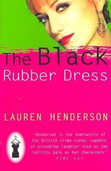HENDERSON, LAUREN - The Black Rubber Dress [antikvár]