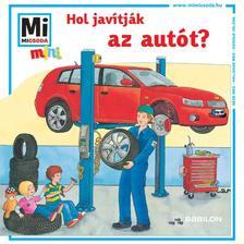 Mi MICSODA mini füzet - Hol javítják az autót?