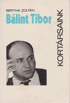 Bertha Zoltán - Bálint Tibor [antikvár]