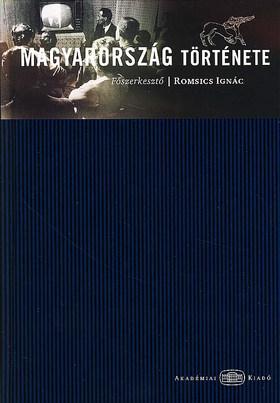 Romsics Ignác (szerk.) - Magyarország története - szerk.: Romsics Ignác