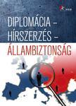 Diplomácia - hírszerzés - állambiztonság