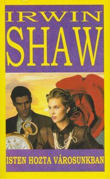 Shaw Irwin - Isten hozta városunkban [antikvár]