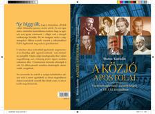 Botos Katalin - A közjó apostolai Történelemformáló személyiségek a XX- XXI. században