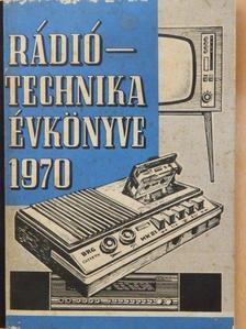 Batári József - A Rádiótechnika évkönyve 1970 [antikvár]