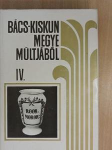 Jakab László - Bács-Kiskun megye múltjából IV. [antikvár]