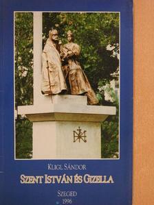 Dr. Kristó Gyula - Szent István és Gizella (dedikált példány) [antikvár]