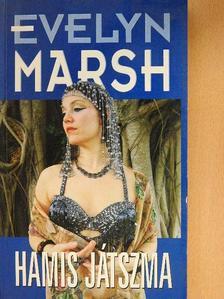 Evelyn Marsh - Hamis játszma (dedikált példány) [antikvár]